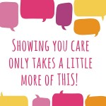 When Showing People You Care, Do More of THIS…