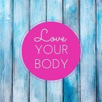 How to Love Your Body More JUST by Watching This Video…